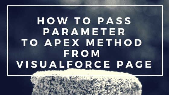 How to pass parameters to Apex Method from Visuaforce page?
