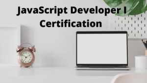 Complete Guide for JavaScript Developer I Certification